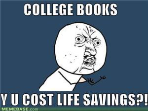 memes_college_books_y_u_cost_life_savings-s500x375-223186